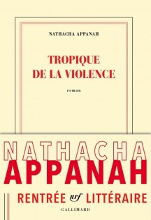 tropique-de-la-violence-nathacha-appanah-gallimard-e1472075521811