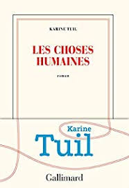 les choses humaines karine tuil